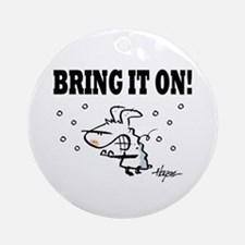 Winter: Bring it on! Ornament (Round)