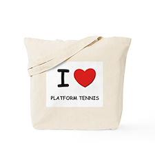 I love platform tennis Tote Bag