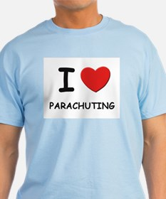I love parachuting T-Shirt