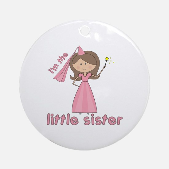 i'm the little sister princess Ornament (Round)