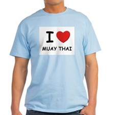 I love muay thai T-Shirt