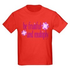 be fruitful and multiply T