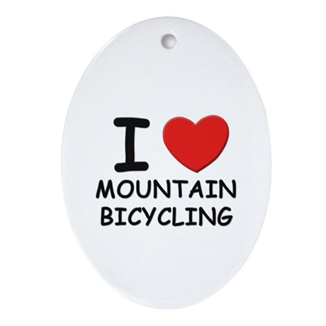 I love mountain bicycling Oval Ornament