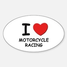 I love motorcycle racing Oval Decal