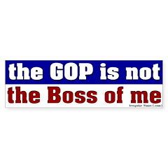 GOP Not the Boss of Me Bumper Sticker