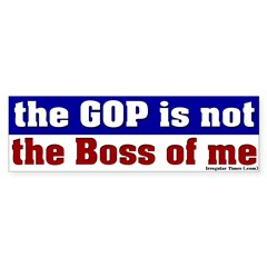 GOP Not the Boss of Me Bumper Bumper Sticker