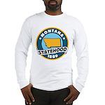 Montana Statehood Long Sleeve T-Shirt