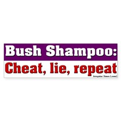 Bush Shampoo Bumper Bumper Sticker