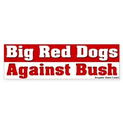 Big Red Dogs Anti-Bush Bumper Sticker