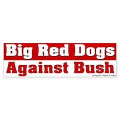Big Red Dogs Anti-Bush Bumper Bumper Sticker
