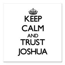 "Keep Calm and TRUST Joshua Square Car Magnet 3"" x"