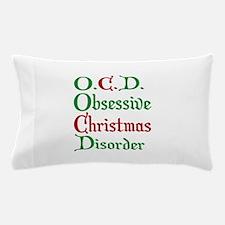Obsessive Christmas Disorder Pillow Case
