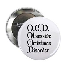 """Obsessive Christmas Disorder 2.25"""" Button"""