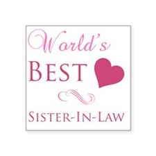 """Worlds Best Sister-In-Law Square Sticker 3"""" x 3"""""""