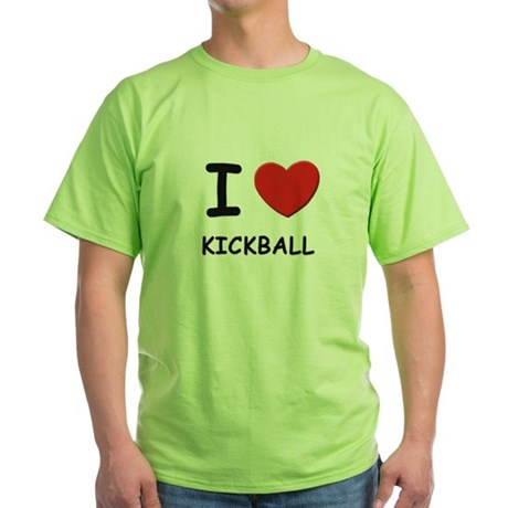 I love kickball Green T-Shirt