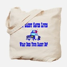 Police Saves Lives-Daddy Tote Bag