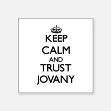 Keep Calm and TRUST Jovany Sticker
