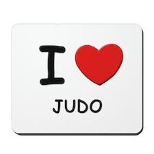 I love judo  Mousepad