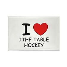 I love ithf table hockey Rectangle Magnet