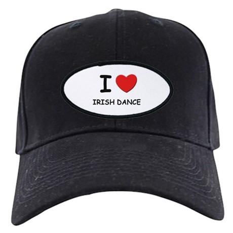 I love irish dance Black Cap