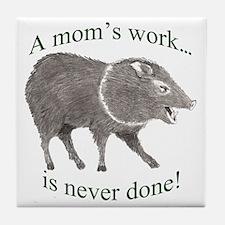 A Moms Work Tile Coaster
