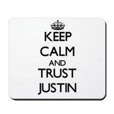 Keep Calm and TRUST Justin Mousepad
