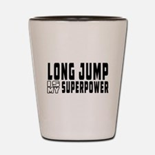 Long Jump Is My Superpower Shot Glass