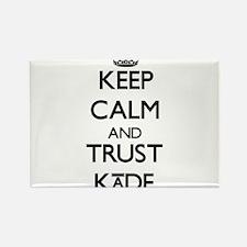 Keep Calm and TRUST Kade Magnets