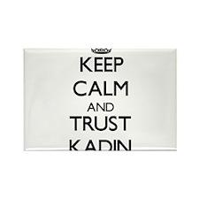 Keep Calm and TRUST Kadin Magnets