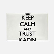 Keep Calm and TRUST Kadin Magnets