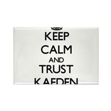 Keep Calm and TRUST Kaeden Magnets