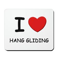 I love hang gliding  Mousepad