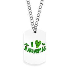 I Love Margaritas Dog Tags