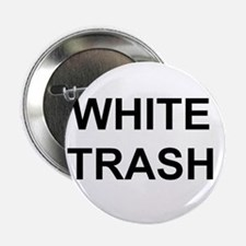 "White Trash Attire 2.25"" Button"