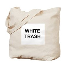 White Trash Attire Tote Bag