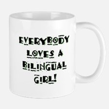 Everybody Loves a Bilingual Girl Mug