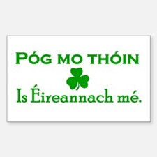 'Póg mo thóin, is Éireannach mé! Sticker (Rectangu