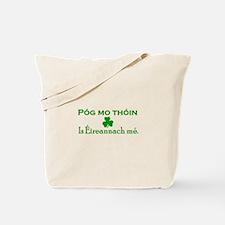 'Póg mo thóin, is Éireannach mé! Tote Bag