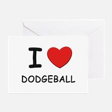 I love dodgeball  Greeting Cards (Pk of 10)
