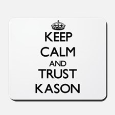 Keep Calm and TRUST Kason Mousepad
