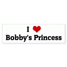 I Love Bobby's Princess Bumper Bumper Sticker