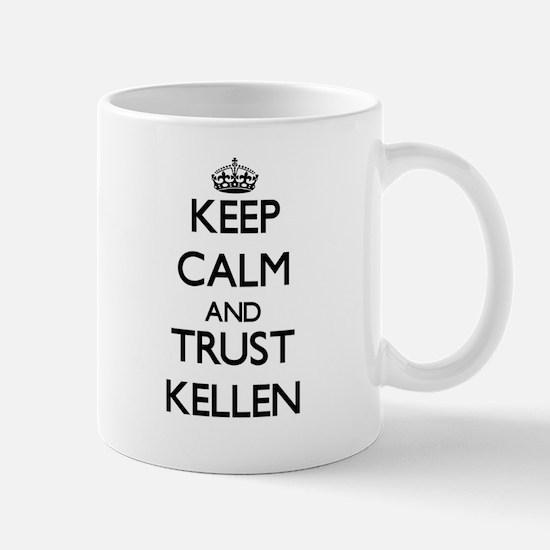 Keep Calm and TRUST Kellen Mugs