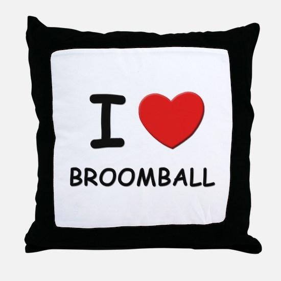 I love broomball  Throw Pillow