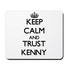 Keep Calm and TRUST Kenny Mousepad