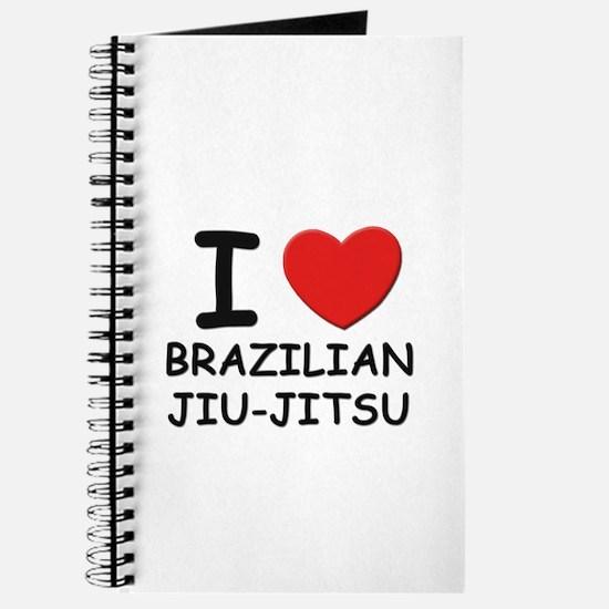 I love brazilian jiu-jitsu Journal