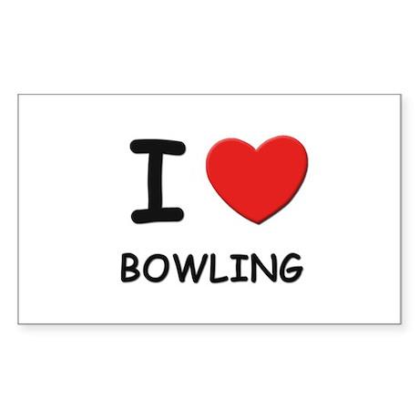 I love bowling Rectangle Sticker