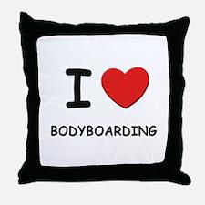 I love bodyboarding  Throw Pillow