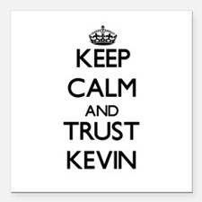 """Keep Calm and TRUST Kevin Square Car Magnet 3"""" x 3"""