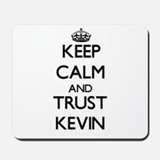 Keep Calm and TRUST Kevin Mousepad