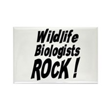 Wildlife Biologists Rock ! Rectangle Magnet (10 pa